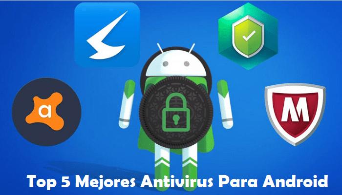 Top 5 Mejores Antivirus Para Android Del 2020