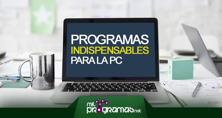 programas indispensables para la pc