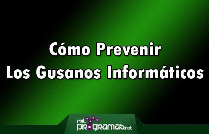 Cómo Prevenir Los Gusanos Informáticos – Tutorial