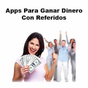 apps para ganar dinero con referidos