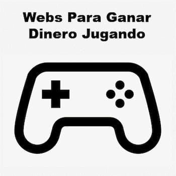 webs para ganar dinero jugando